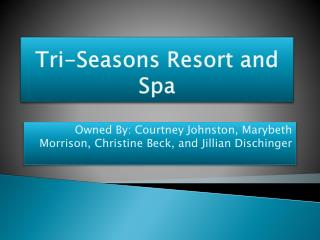 Tri-Seasons Resort and Spa