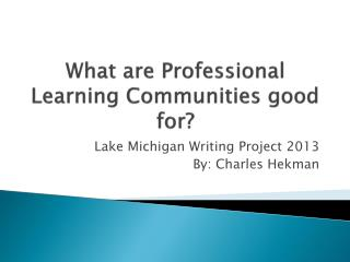 What are Professional Learning Communities good for?