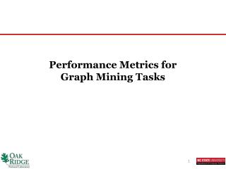 Performance Metrics for  Graph  Mining Tasks