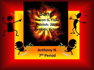 Bang! Sharon G. Flake Publish: 2005 Realistic Fiction
