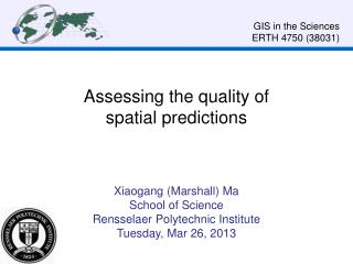 Assessing the quality of spatial  predictions
