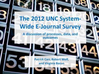 The 2012 UNC System- Wide E-Journal Survey