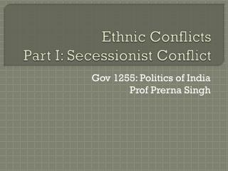 Ethnic Conflicts Part I: Secessionist Conflict