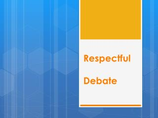 Respectful Debate