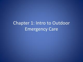 Chapter 1: Intro to Outdoor Emergency Care