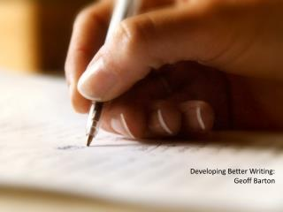 Developing Better Writing:  Geoff  Barton
