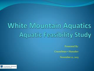 White Mountain Aquatics Aquatic Feasibility Study