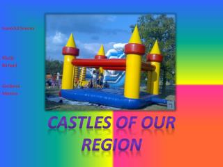 Castles of our region