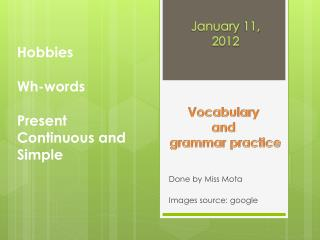 Hobbies   Wh-words Present Continuous and Simple