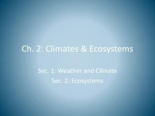 Ch. 2: Climates & Ecosystems