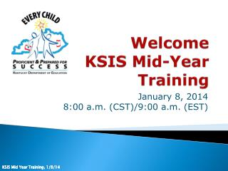 Welcome KSIS Mid-Year Training
