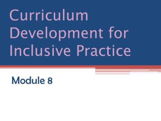 Curriculum Development for Inclusive Practice