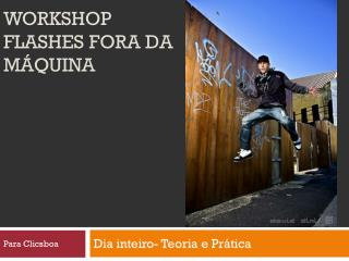 Workshop Flashes fora da Máquina