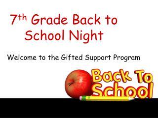 7 th  Grade Back to School Night