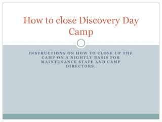 How to close Discovery Day Camp