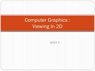 Computer Graphics  : Viewing In 2D