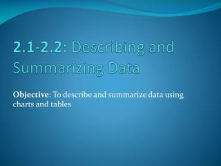 2.1-2.2:  Describing and Summarizing Data