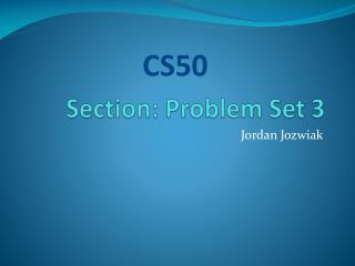 Section: Problem Set  3