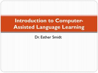 Introduction to Computer-Assisted Language Learning