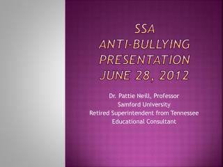 SSA      Anti-Bullying Presentation June 28, 2012