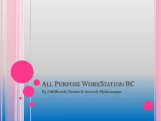All Purpose WorkStation RC