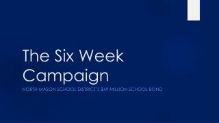 The Six Week Campaign