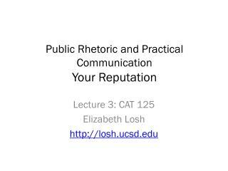 Public Rhetoric and Practical Communication Your Reputation