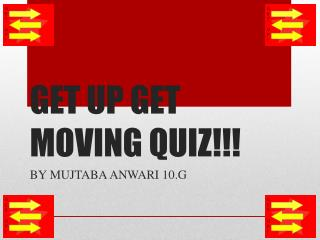 GET UP GET MOVING QUIZ!!!