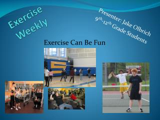 Exercise Weekly