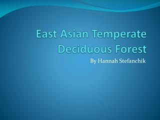 East Asian Temperate  Deciduous Forest