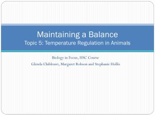 Maintaining a Balance Topic 5: Temperature Regulation in Animals