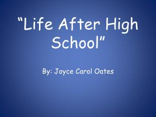 """""""Life After High School"""""""