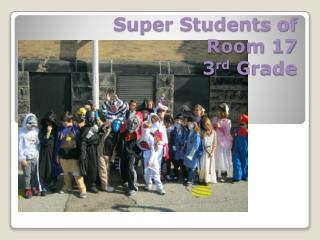 Super Students of  Room 17 3 rd  Grade