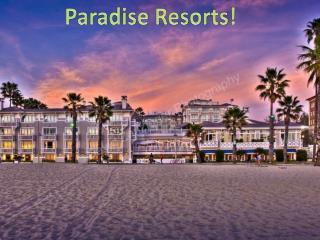 Paradise Resorts!