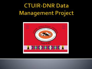 CTUIR-DNR Data Management Project
