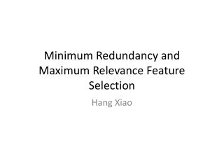 Minimum Redundancy and Maximum Relevance Feature Selection