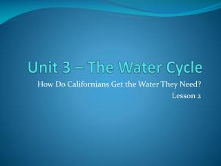 Unit 3 � The Water Cycle