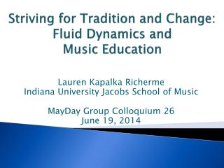 Striving for Tradition and Change: Fluid Dynamics and  Music Education