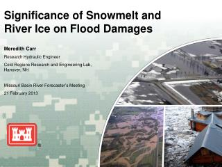 Significance of Snowmelt and River Ice on Flood Damages