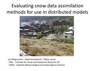 Evaluating snow data assimilation methods for use in distributed models