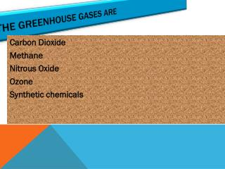 THE GREENHOUSE GASES are
