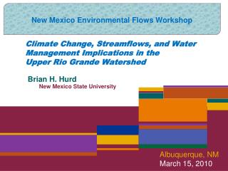 Climate Change, Streamflows, and Water Management Implications in the  Upper Rio Grande Watershed