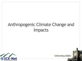 Anthropogenic Climate Change and Impacts