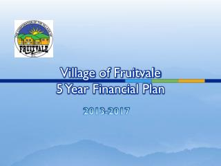 Village of Fruitvale 5 Year Financial Plan