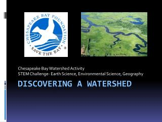 Discovering a watershed