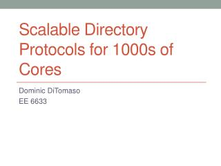 Scalable Directory Protocols for 1000s of Cores