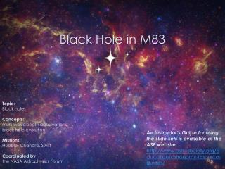 Black Hole in M83