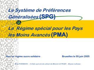 Le Syst me de Pr f rences G n ralis es SPG  Le  R gime sp cial pour les Pays les Moins Avanc s PMA