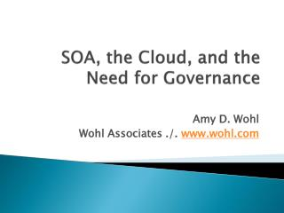 SOA, the Cloud, and the Need for Governance