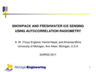 SNOWPACK AND FRESHWATER ICE SENSING USING AUTOCORRELATION  RADIOMETRY